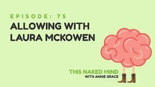 EP 75: Allowing with Laura McKowen