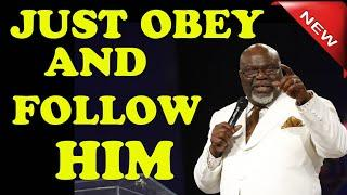 T.D. Jakes 2018 - Just Obey And Follow Him