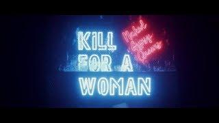Naked Gypsy Queens - Kill for a Woman (Official Video)