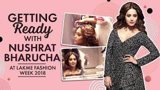 GRWM | Getting Ready with Nushrat Bharucha at Lakme Fashion Week 2018 | Fashion | Pinkvilla