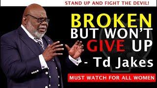 TD JAKES ► BROKEN WOMEN ARE THE MOST POWERFUL!