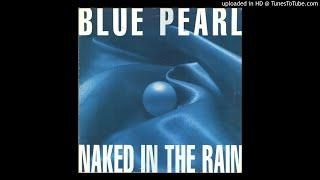 Blue Pearl - Naked In The Rain (Unknown Mix)