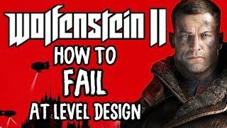 Wolfenstein 2 - How To Fail At Level Design