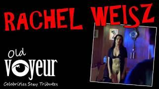 RACHEL WEISZ SEXY TRIBUTE