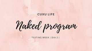 Naked Program Brookence - Cuxu Life Week 1, Day 2