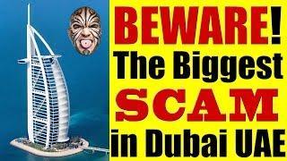 BEWARE of the Biggest & Latest Scam In Dubai, UAE!!!