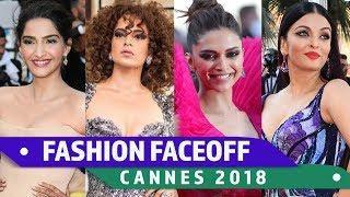 Cannes 2018 : Fashion Faceoff | Aishwarya Rai vs Deepika Padukone vs Kangana Ranaut vs  Sonam Kapoor