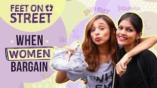 When Women Bargain | Feet on Street | Fashion| Colaba Causeway | Pinkvilla