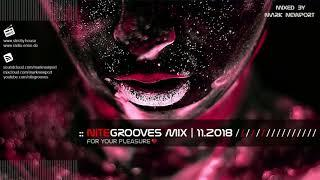 :: nitegrooves mix | Deep House, Deep Tech House, Melodic Techno  & Progressive House | 11/2018