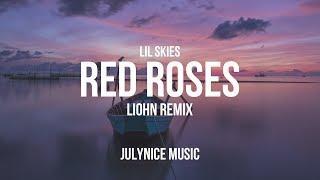 Lil Skies - Red Roses (LIOHN Remix) [Lyrics]