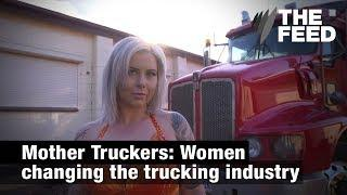Mother Truckers: Women changing the trucking industry