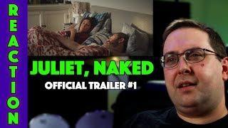 REACTION! Juliet, Naked Trailer #1 - Rose Byrne Movie 2018