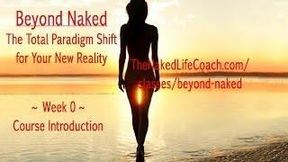 The Forefront of Human Evolution in Consciousness is... Naked?