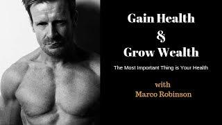 Marco Robinson's Financial Freedom Lifestyle - The Most Important Thing is Your Health