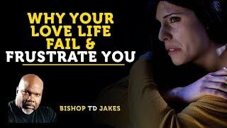 ❣️ TD JAKES  ► WHY YOUR LOVE LIFE IS COMPLICATED AND CONFUSED!