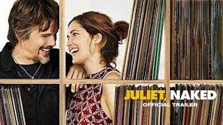 Juliet, Naked |2018| Official HD Trailer