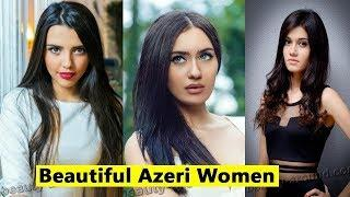 Top 10 Most Beautiful Women of Azerbaijan 2018