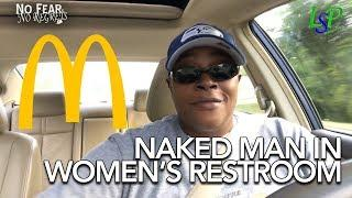 Naked Man In McDonald's Bathroom then in Lowe's The Next Day