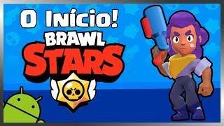 BRAWL STARS NO ANDROID! O INÍCIO! #1