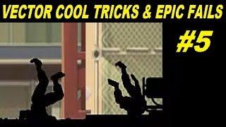 Vector Cool Tricks & Epic Fail 5