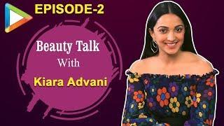 Beauty Talk With Kiara Advani | S01E02 | Fashion | Beauty Talk