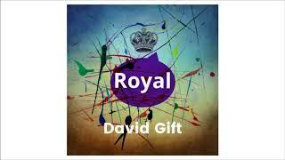 "David Gift - ""Royal"" (Full Album)"