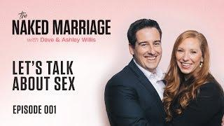 Let's Talk About Sex | The Naked Marriage Podcast | Episode 001