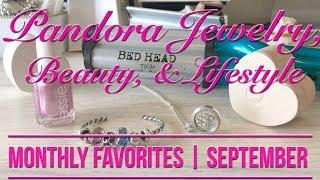 Monthly Favorites | PANDORA Jewelry, Beauty & Lifestyle | September 2018 | Plus Giveaway