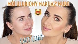 Mój Ulubiony Makijaż Nude | Chit Chat Makeup ❤