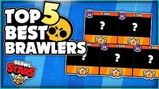 Top 5 Best Brawlers In Brawl Stars! - Pre Balance Change Update! - Push These Brawlers Now!