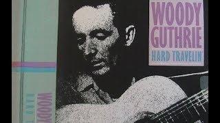 Woody Guthrie: Hard Travelin' Documentary (1984)