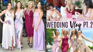 Wedding Vlog Pt. 2 | Bachelorette Party & Getting Naked