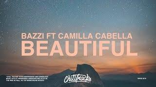 Bazzi - Beautiful (Lyrics) ft. Camila Cabello