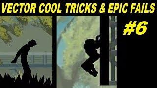 Vector Cool Tricks & Epic Fail 6
