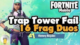 Trap Tower Fail 16 Frags Duos - Fortnite Mobile