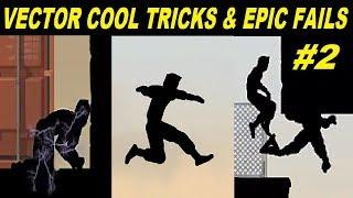 Vector Cool Tricks & Epic Fail 2