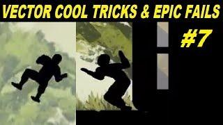 Vector Cool Tricks & Epic Fail 7