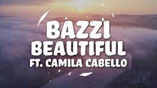 Bazzi, Camila Cabello - Beautiful (Lyrics)