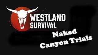 Westland Survival #17 - Naked Canyon Trials