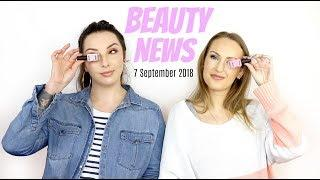 BEAUTY NEWS - 7 September 2018 | New releases & Updates