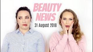 BEAUTY NEWS - 31 August 2018 | New Releases & Updates