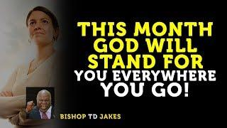 ❣️ TD JAKES  ► THIS MONTH GOD WILL STAND FOR YOU EVERYWHERE YOU GO!