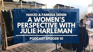 A Women's Perspective - Naked & Famous Denim Podcast Episode 10