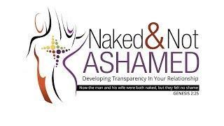 Naked and Not Ashamed Week 3