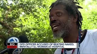 DPD officer accused of beating naked, mentally ill woman at hospital