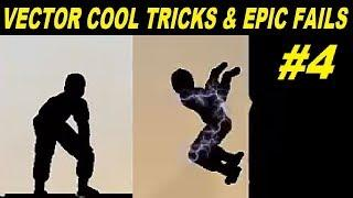 Vector Cool Tricks & Epic Fail 4