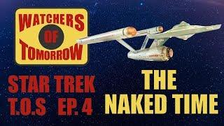 The Naked Time - Star Trek:TOS - Watchers of Tomorrow