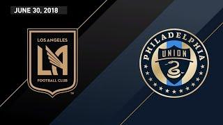HIGHLIGHTS: Los Angeles Football Club vs. Philadelphia Union | June 30, 2018