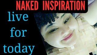 Naked Inspiration: HOW TO LIVE YOUR BEST DAY NOW