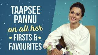 Taapsee Pannu On All Her Firsts & Favourites | Soorma | Mulk | PInkvilla